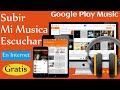 Como Usar Google Play Music Para Guardar Mi Musica Online