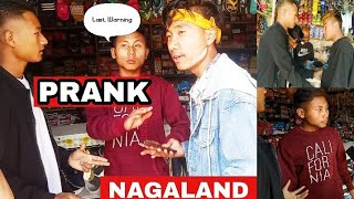 Prank In Nagaland   What if we Prank in Nagaland