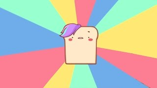 DELICIOUS TOAST - I am Bread Animated