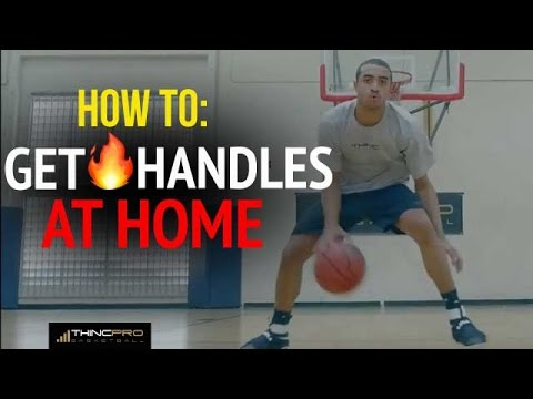 How to: Improve Your Ball Handling at HOME (Get Handles Fast and Dribble Like a Pro!)