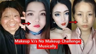 No Makeup Challenge Musically   Remove Makeup Challenge Musically 2018