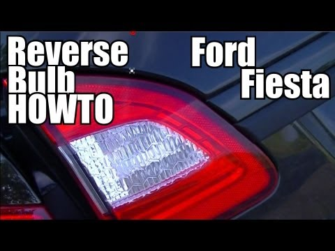 Fiesta Reverse Bulb Replacement HOWTO 2008-2013 - Ford