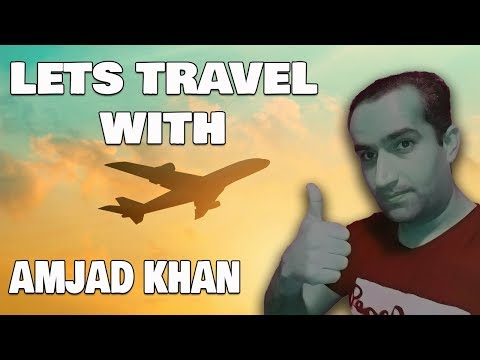 Lets Travel With Amjad Khan Tour Around The World