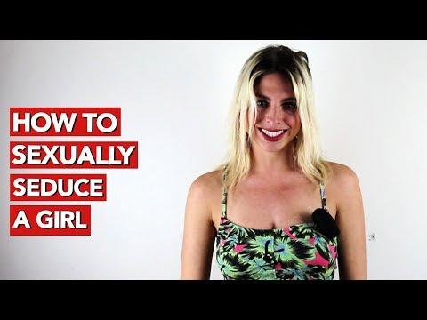 How to Sexually Seduce a Girl?