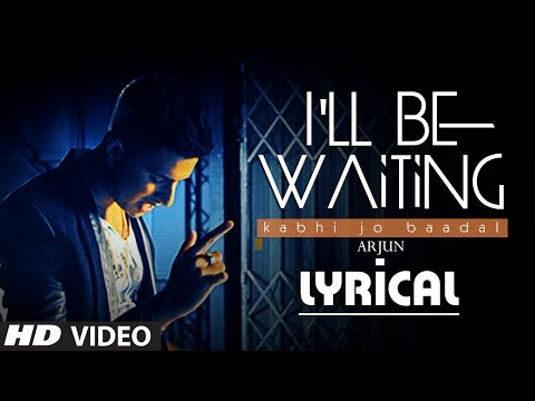 Xxx Mp4 I Ll Be Waiting Kabhi Jo Baadal Full Video Song With Lyrics Arjun Feat Arijit Singh 3gp Sex
