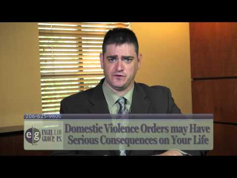 Should I Care If a Domestic Violence Order is Entered Against me? - Seattle Family Lawyer Eric Engel