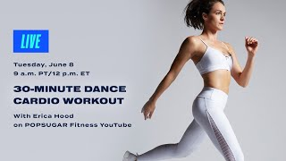 30-Minute Dance Cardio Workout With Erica Hood