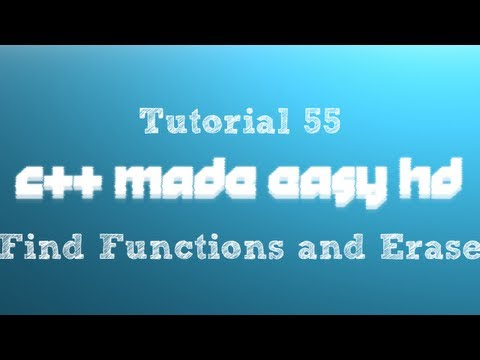 C++ Made Easy HD Tutorial 55 - Find Functions and Erase