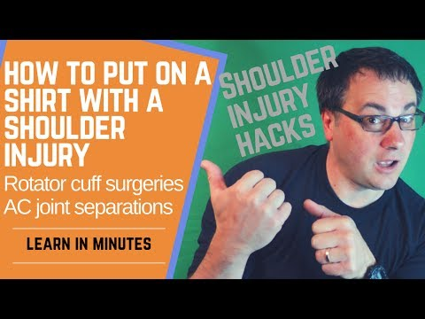 How to put on a shirt with a shoulder injury:AC joint separation & dislocated shoulder recovery tips