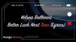 Kelsea Ballerini  Better Luck Next Time Lyrics