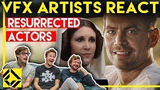 VFX Artists React to Resurrected Actors Bad & Great CGi