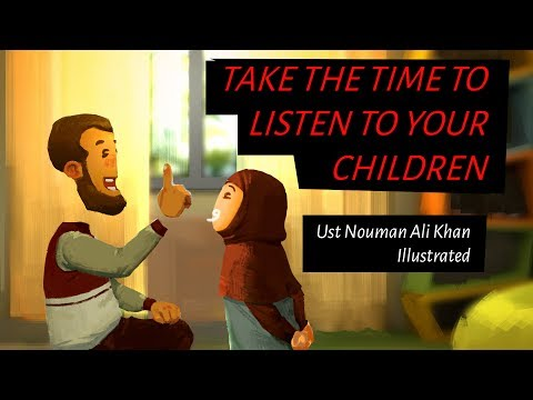 Listen to Your Children - Parenting Lesson From Quran   Subtitled