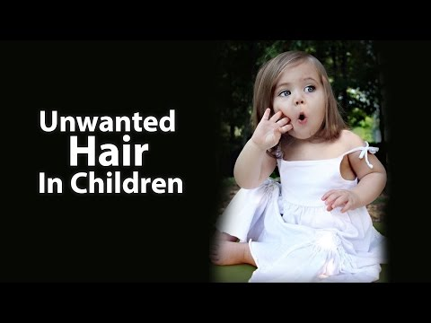 Unwanted Hair Growth In Children | Hair Removal