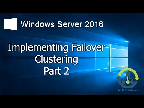 07.2 Implementing Failover Clustering on Windows Server 2016 (Step by Step guide)