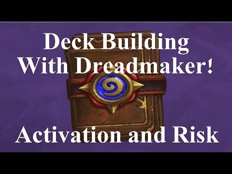 Deck Building with Dreadmaker: Activation and Risk