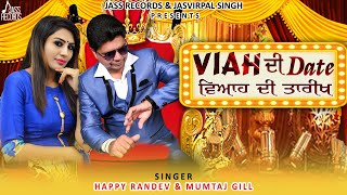 Viah Di Date  | (Full Song )| Happy Randev & Mumtaj Gill  |  New Punjabi Songs 2018 || Jass Records