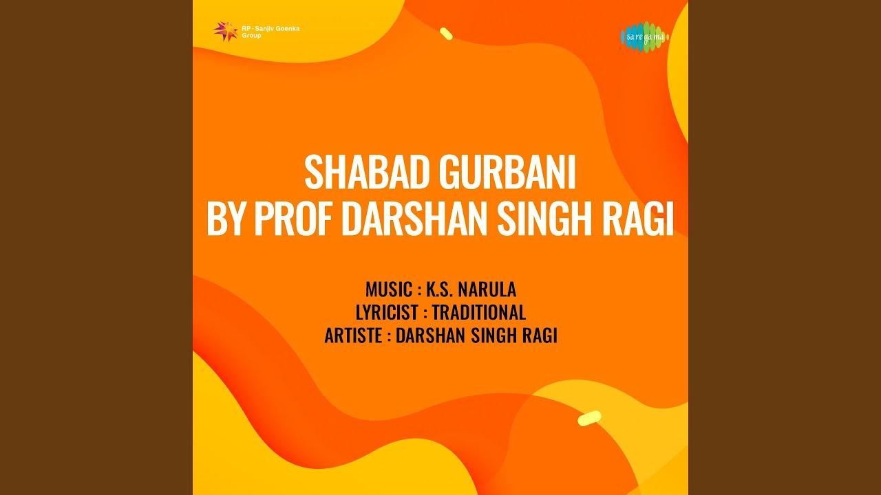 Prof. Darshan Singh Khalsa - Jab Aav Ki Aaodh Nidhan Bane