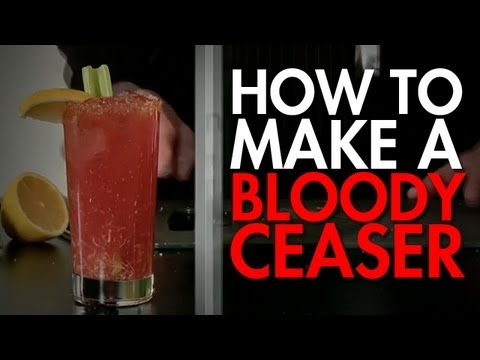 How To: Make The Ultimate Bloody Ceaser