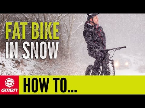 Introduction To Fat Biking In Snow   MTB Skills
