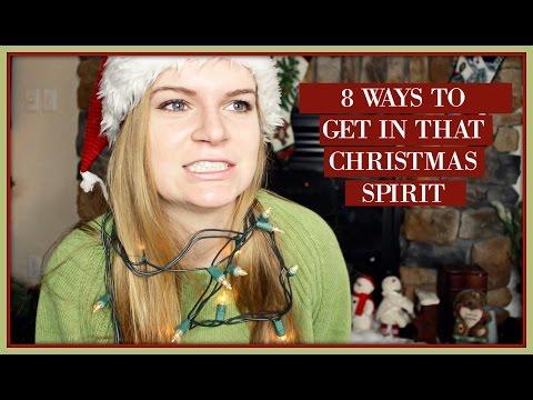 8 WAYS TO GET IN THAT CHRISTMAS SPIRIT