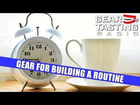 Gear for Building a Routine - Gear Tasting Radio 65