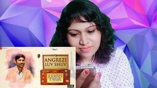 Reaction video on Angrezi Luv Shuv - The Extraordinary Journey Of The Fakir | Dhanush | Amit Trivedi