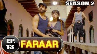 Faraar (2018) Episode 13 Full Hindi Dubbed | Hollywood To Hindi Dubbed Full