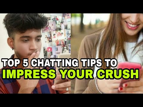 How to impress your crush   5 easy chatting tricks to impress your crush   Best ways to impress her