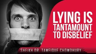 Lying Is Tantamount To Disbelief ᴴᴰ ┇ Must Watch ┇ by Dr. Tawfique Chowdhury ┇ TDR Production ┇