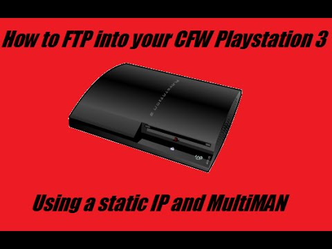 FTP to CFW Ps3 using Static IP and MultiMAN
