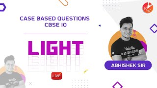 Light | Case-Based Questions | CBSE Class 10 Science Chapter 10 (Physics) | NCERT | Vedantu 9 and 10