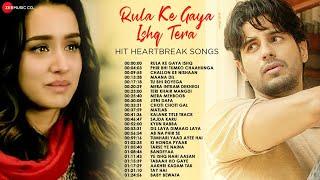 Rula Ke Gaya Ishq Tera - Hit Heartbreak Songs | Phir Bhi Tumko Chaahunga, Challon Ke Nishaan & More