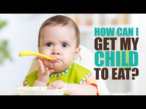 How Can I Get my Child to Eat?