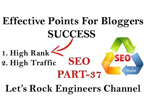 EFFECTIVE POINTS FOR BLOGGERS SUCCESS - SEO Part - 37