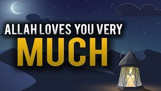 A SIGN THAT ALLAH LOVES YOUR VERY MUCH