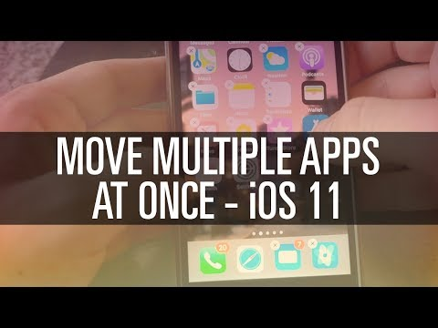 Move Multiple Apps At Once - iOS 11