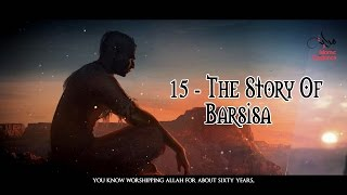 The Story Of Barsisa: The Renegade