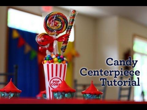 Circus Party - Candy Centerpiece Tutorial