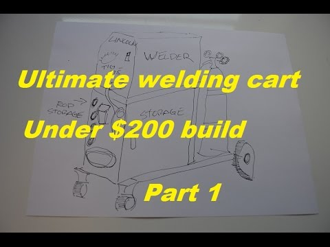 Ultimate welding cart for under $200 build part 1