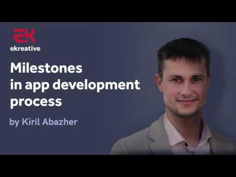 Milestones in app development process