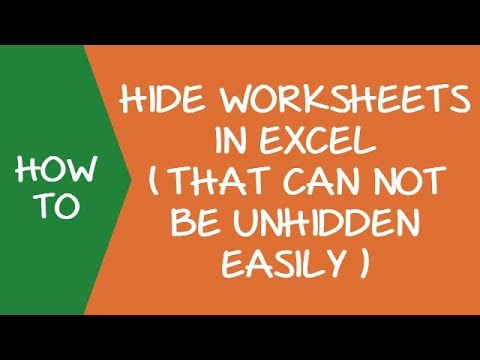 How to Hide Worksheets in Excel (that can not be unhidden easily)
