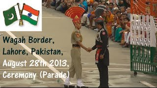 Wagah Border Parade, Ceremony at Lahore, Pakistan on August 28th 2013