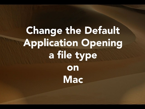 How the ... Change the Default Application Opening a file Mac