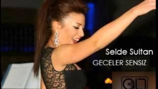 Seide Sultan - Geceler Sensiz (Remix)