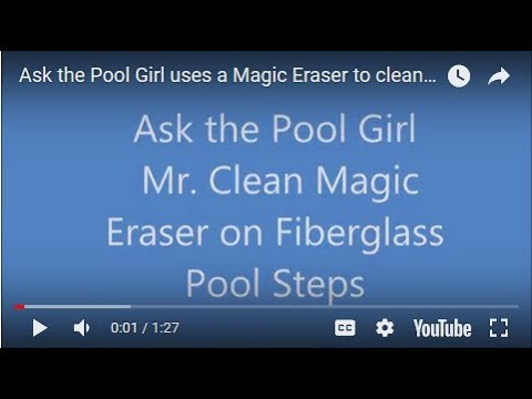Ask the Pool Girl uses a Magic Eraser to clean white Fiberglass Pool Steps