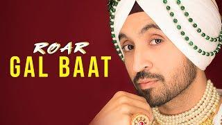 GAL BAAT : Diljit Dosanjh (Official Audio  ) | Jatinder Shah | Ranbir Singh | Roar Full Album