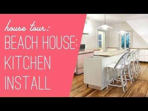 Beach House Tour : Kitchen Install