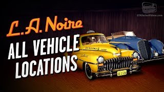 LA Noire Remaster - All Vehicle Locations [Auto Fanatic Trophy / Achievement]