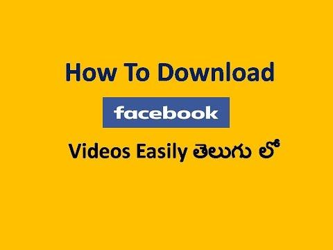How To Download Facebook Videos Very Easily 2015 Hd [Telugu Tech Video Tutorials]  తెలుగు లో