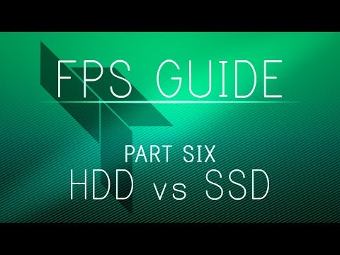 The Ultimate FPS Boosting Guide v2 - Part 6 - HDDs vs SSDs